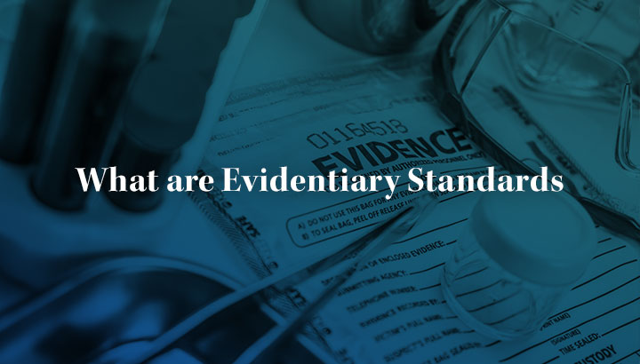 what are evidentiary standards?