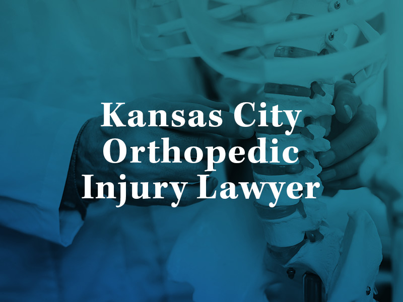 Kansas City Orthopedic Injury Attorney