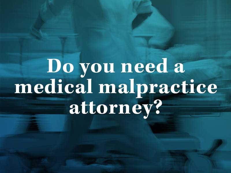 Do you need a med mal attorney in Kansas City, MO?