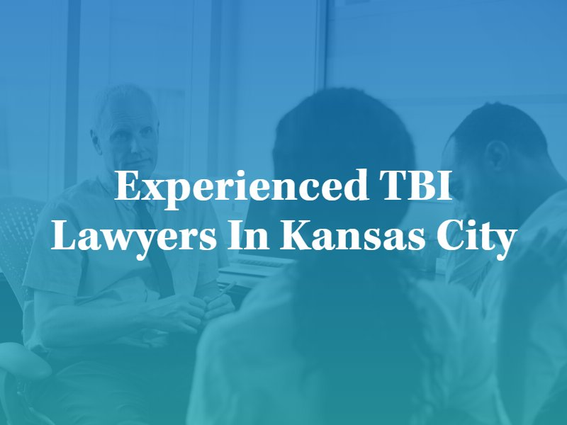 Experienced TBI Lawyers in Kansas City, MO