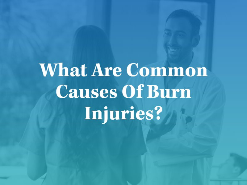 Common Causes of Burn Injuries