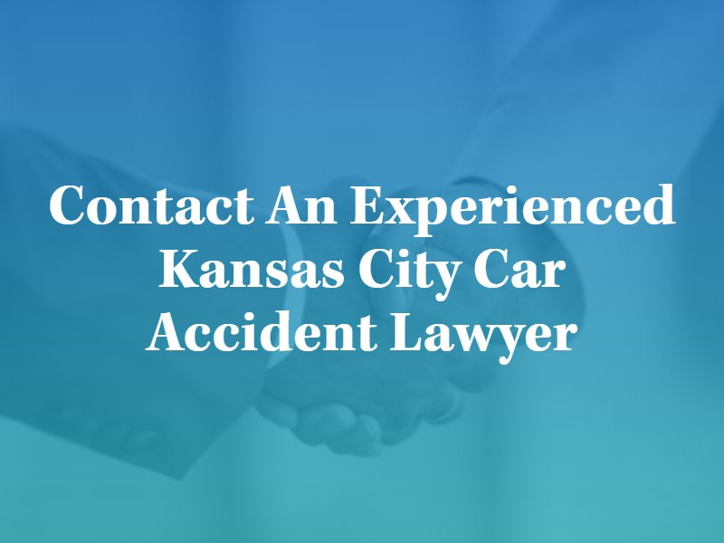 Contact an Experienced Kansas City Car Accident Attorney in Missouri