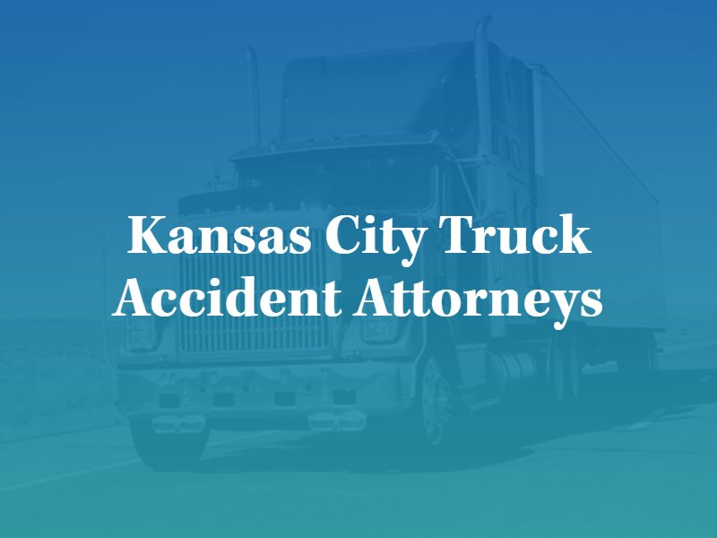 Kansas City, MO truck accident lawyers