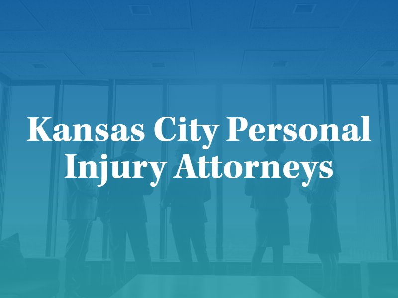 Kansas City Personal Injury Attorneys in Missouri