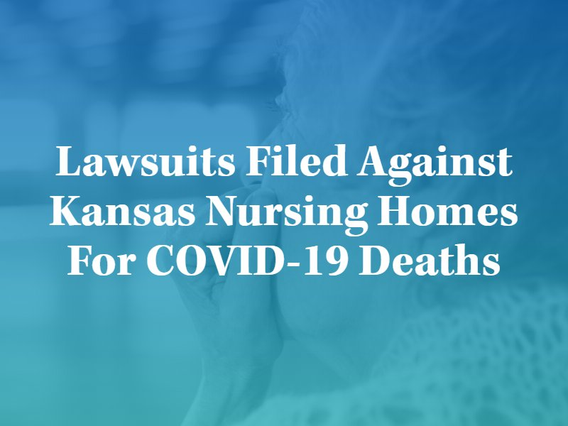 Lawsuits Filed Against Kansas Nursing Homes For COVID-19 Deaths