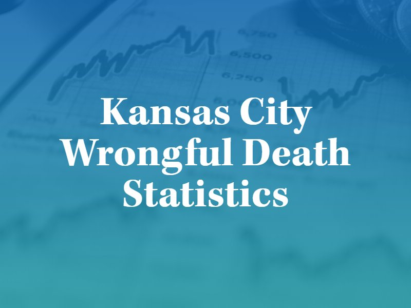 Kansas City Wrongful Death Statistics