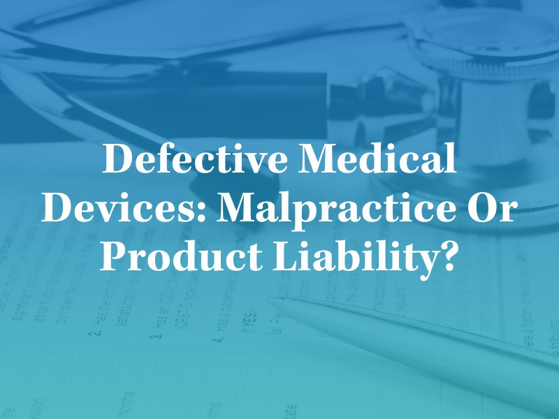 Malpractice or Product Liability?
